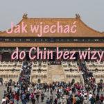 Do Chin bez wizy