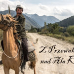 Z Przewalska nad jezioro Ala Kol – Kirgistan co zobaczyć ?