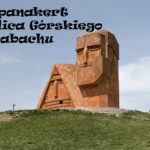 Górski Karabach – Stepanakert
